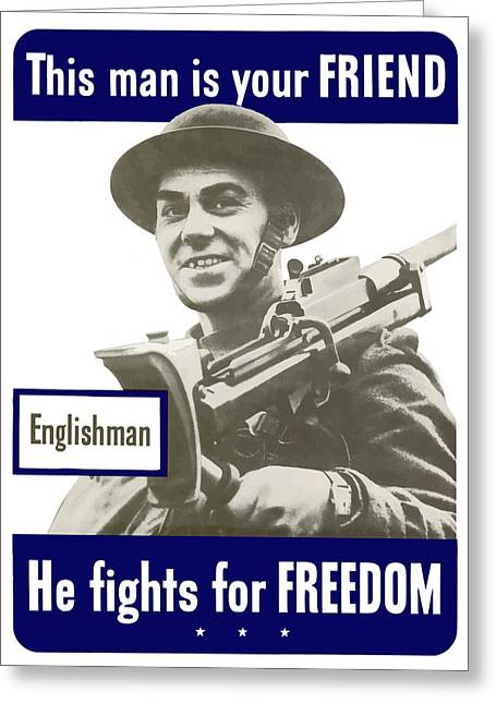 British Propaganda Greeting Cards - Englishman This Man Is Your Friend Greeting Card by War Is Hell Store