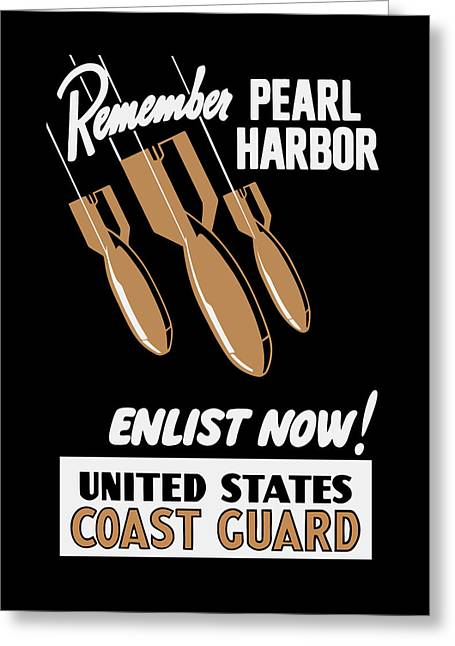 Bombs Mixed Media Greeting Cards - Enlist Now - United States Coast Guard Greeting Card by War Is Hell Store