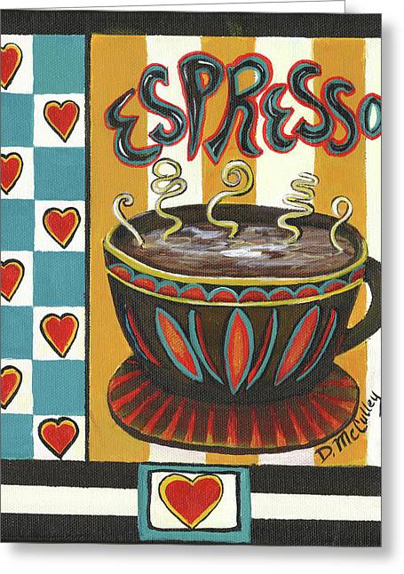 Espresso Greeting Card by Debbie McCulley