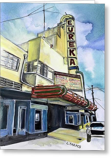 Eureka Theater Greeting Card by Lynn Takacs