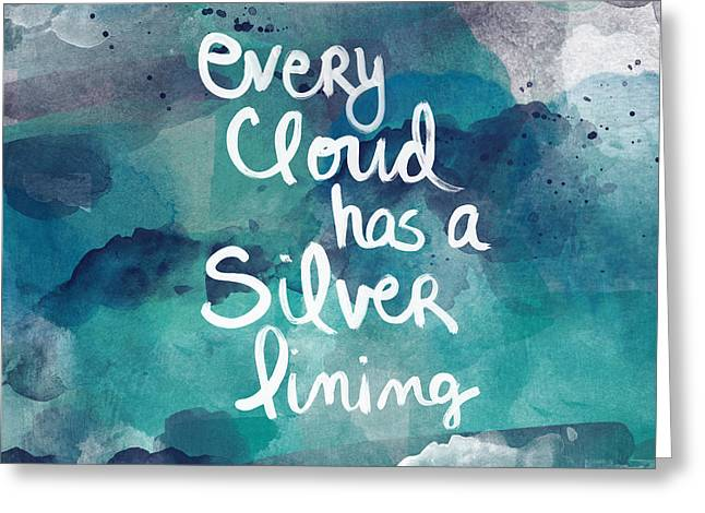 Lining Greeting Cards - Every Cloud Greeting Card by Linda Woods
