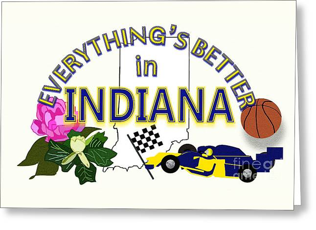 Everything's Better In Indiana Greeting Card by Pharris Art