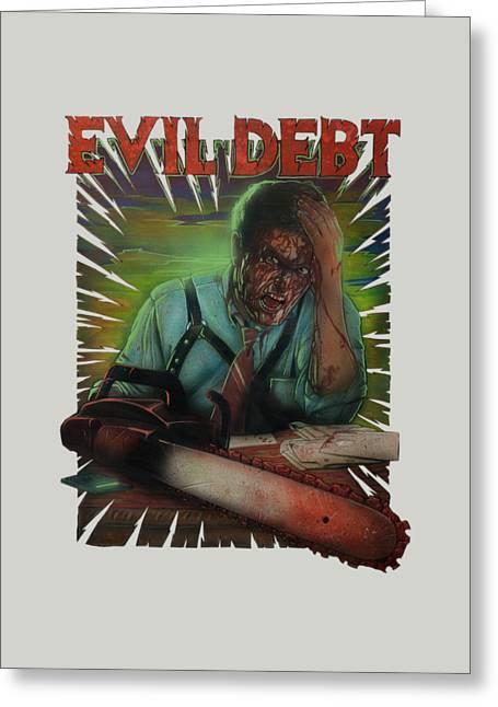 Evil Debt Greeting Card by Jason  Wright