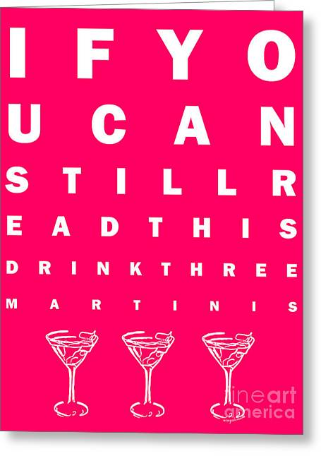 Martini Greeting Cards - Eye Exam Chart - If You Can Read This Drink Three Martinis - Pink Greeting Card by Wingsdomain Art and Photography