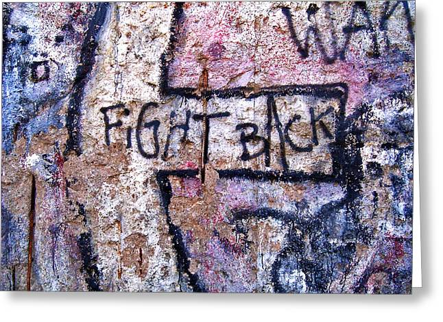 Ddr Greeting Cards - Fight Back - Berlin Wall Greeting Card by Juergen Weiss
