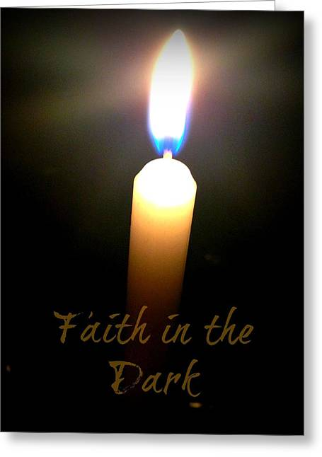 Candle Lit Greeting Cards - Finding Faith in the Dark Greeting Card by Megan Ritchie