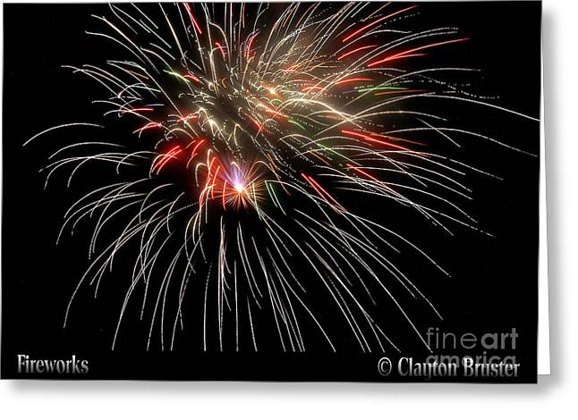 Bruster Greeting Cards - Fireworks Greeting Card by Clayton Bruster
