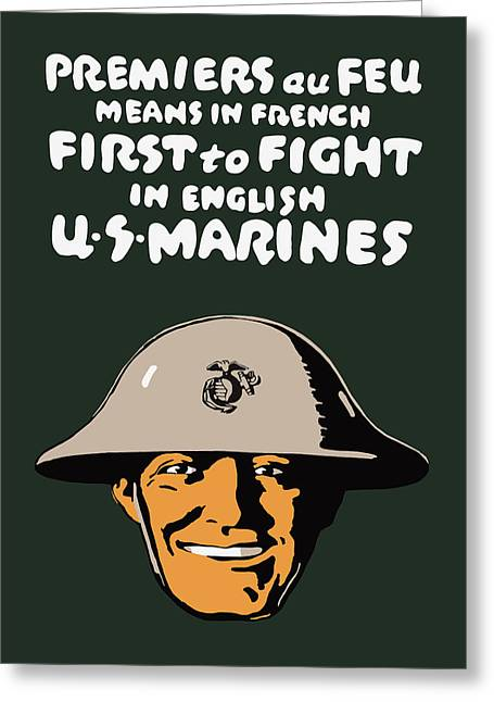 Marine Recruiting Greeting Cards - First To Fight - US Marines Greeting Card by War Is Hell Store