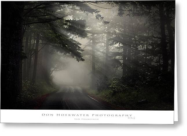 Marin County Greeting Cards - Foggy Road Greeting Card by PhotoWorks By Don Hoekwater