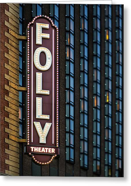 Theater Greeting Cards - Folly Theater Sign Kansas City Greeting Card by Thomas Zimmerman