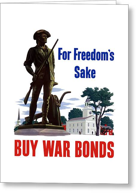 For Freedom's Sake Buy War Bonds Greeting Card by War Is Hell Store