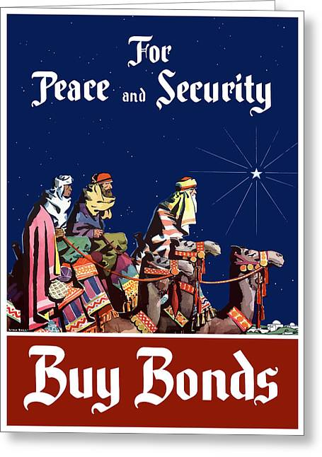 Three Greeting Cards - For Peace and Security Buy Bonds Greeting Card by War Is Hell Store