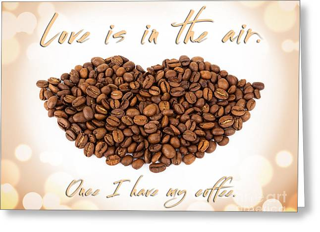 The Bean Greeting Cards - For the Love of Coffee Greeting Card by Michelle Wiarda