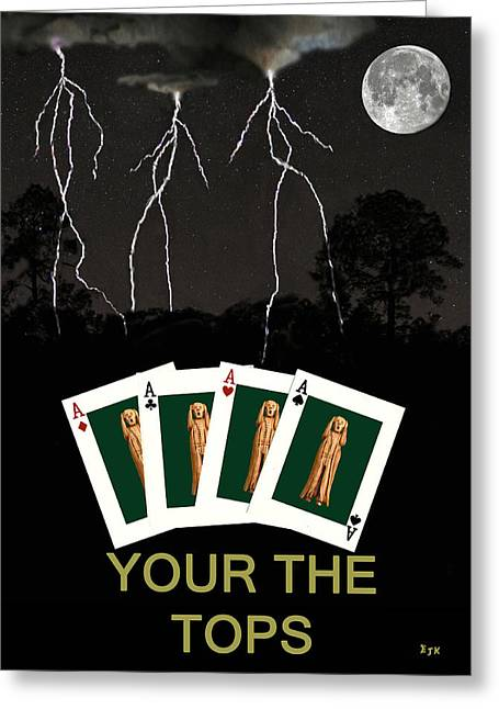 Four Aces Your The Tops Greeting Card by Eric Kempson