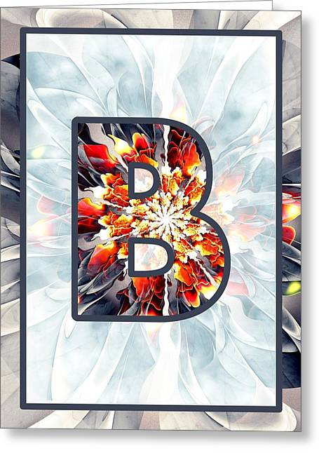 Flower Design Greeting Cards - Fractal - Alphabet - B is for Beauty Greeting Card by Anastasiya Malakhova