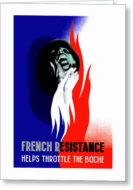Resistance Greeting Cards - French Resistance Helps Throttle The Boche Greeting Card by War Is Hell Store