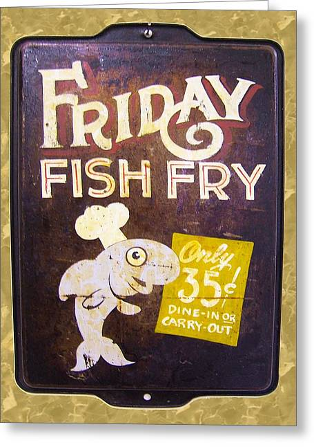 Friday Fish Fry Greeting Card by William Krupinski