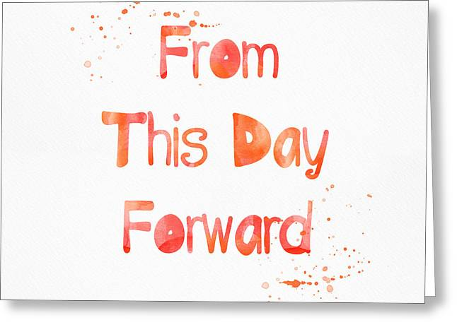 From This Day Forward Greeting Card by Linda Woods