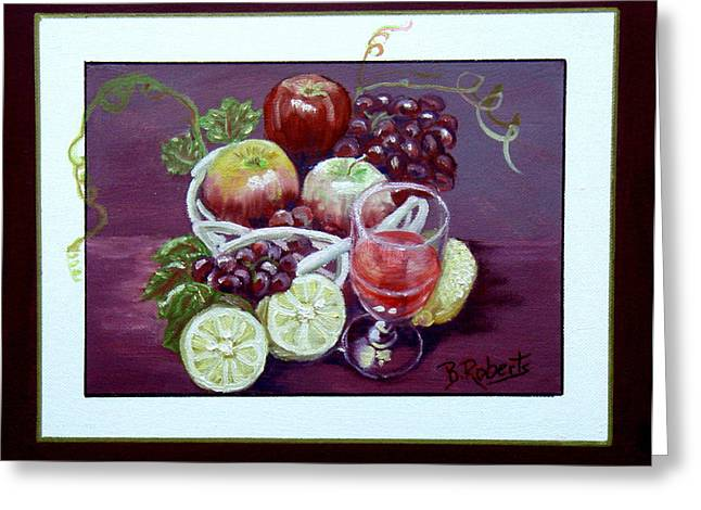 Oil On Canvas Board Greeting Cards - Fruit and Wine Greeting Card by Bobbie Roberts
