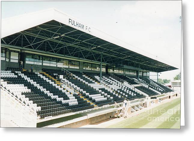 Craven Cottage Greeting Cards - Fulham - Craven Cottage - Riverside Stand 4 - August 1998 Greeting Card by Legendary Football Grounds