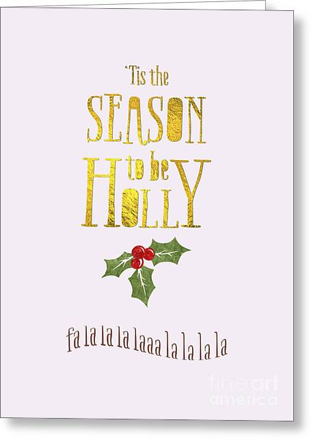 Funny Christmas Card - Tis The Season To Be Holly Greeting Card by Natalie Kinnear