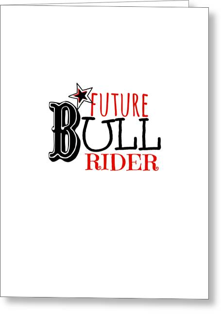 Future Bull Rider Greeting Card by Chastity Hoff