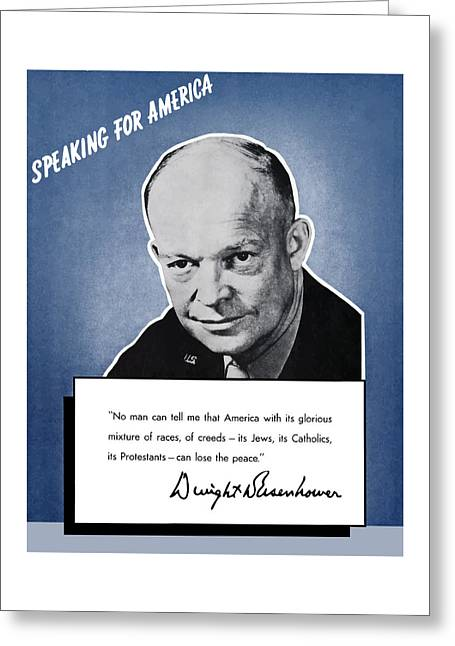D Greeting Cards - General Eisenhower Speaking For America Greeting Card by War Is Hell Store