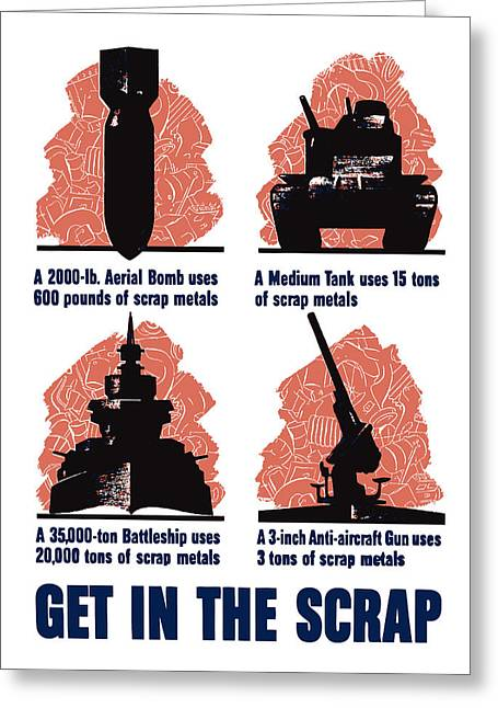 Get In The Scrap - Ww2 Greeting Card by War Is Hell Store