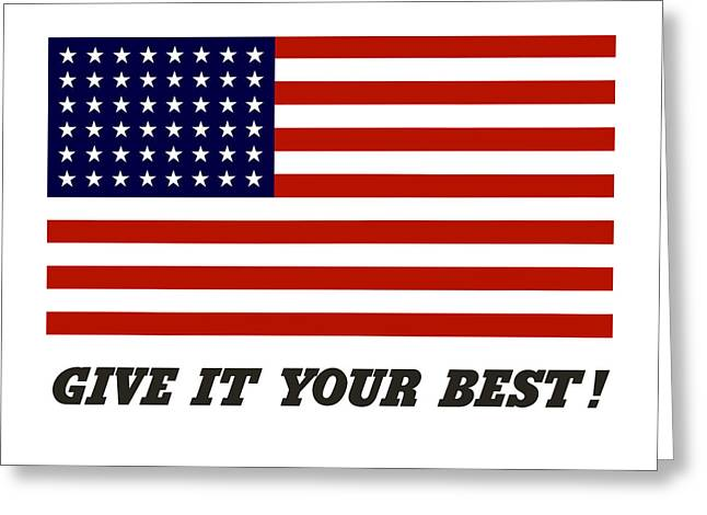 American Flag Art Greeting Cards - Give It Your Best American Flag Greeting Card by War Is Hell Store