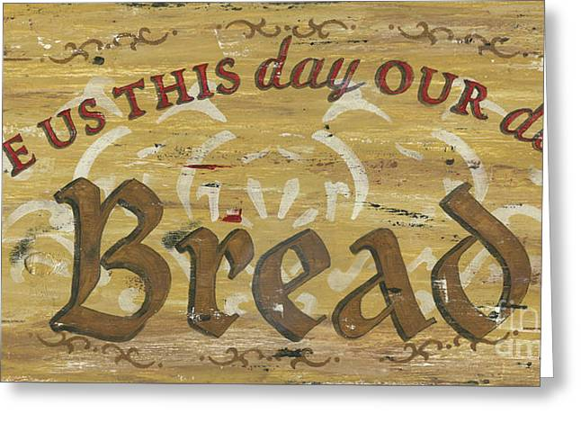 Give Us This Day Our Daily Bread Greeting Card by Debbie DeWitt