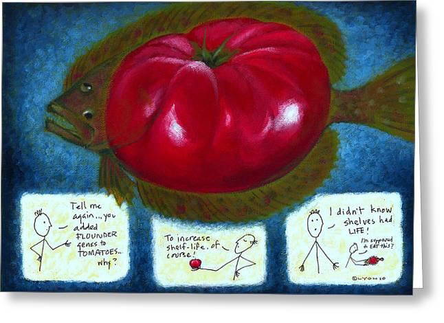 GMO Tomfoolery Greeting Card by Angela Treat Lyon