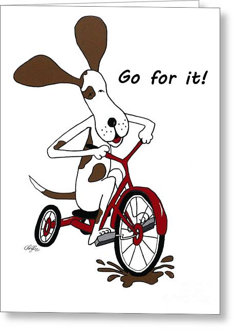 Go For It Greeting Card by Cheryl Rose