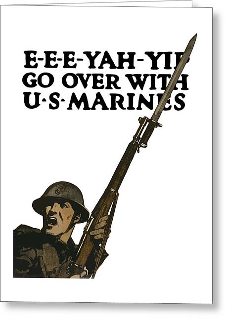 Semper Fidelis Greeting Cards - Go Over With US Marines Greeting Card by War Is Hell Store