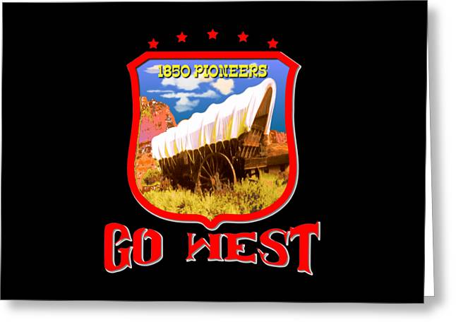 White Tapestries - Textiles Greeting Cards - Go West Pioneer Greeting Card by Peter Fine Art Gallery  - Paintings Photos Digital Art