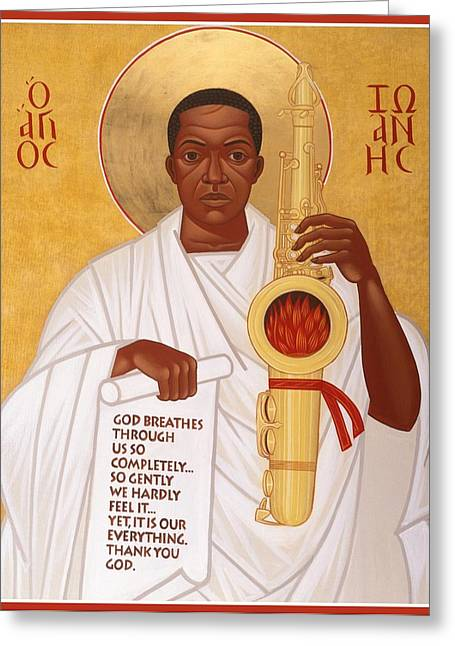African-americans Greeting Cards - God Breathes Through the Holy Horn of St. John Coltrane. Greeting Card by Mark Dukes