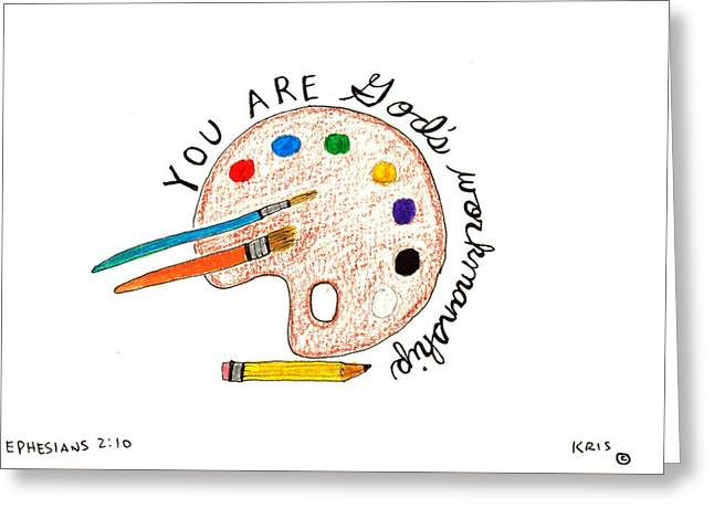 God's Workmanship Greeting Card by Kristen Williams