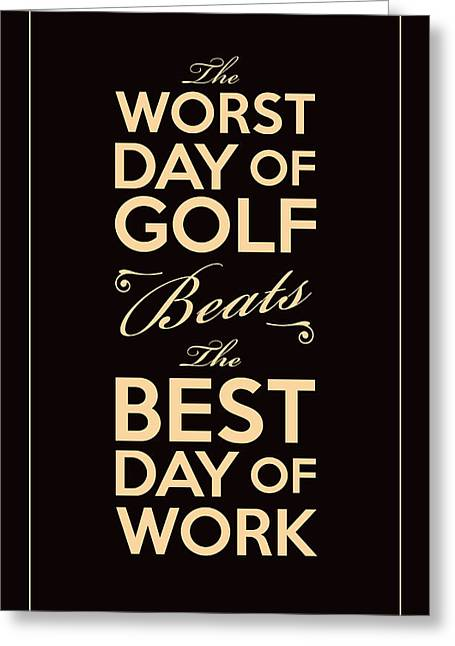 Sports Greeting Cards - Golf Day Quote Greeting Card by Mark Brown