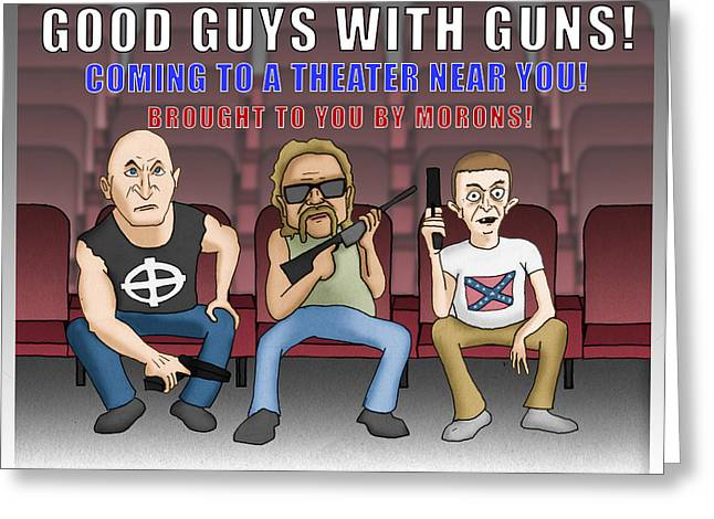 Good Guys With Guns Greeting Card by Sean Corcoran