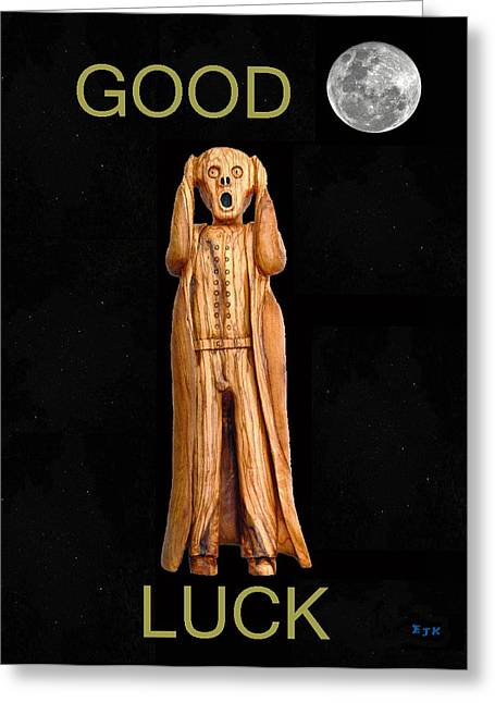 Belated Card Mixed Media Greeting Cards - GOOD LUCK Scream Greeting Card by Eric Kempson