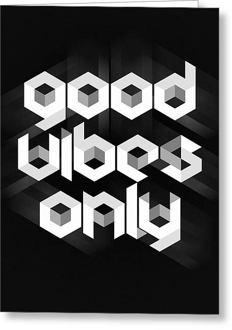 Affirmation Digital Art Greeting Cards - Good Vibes Only Quote Greeting Card by Taylan Soyturk