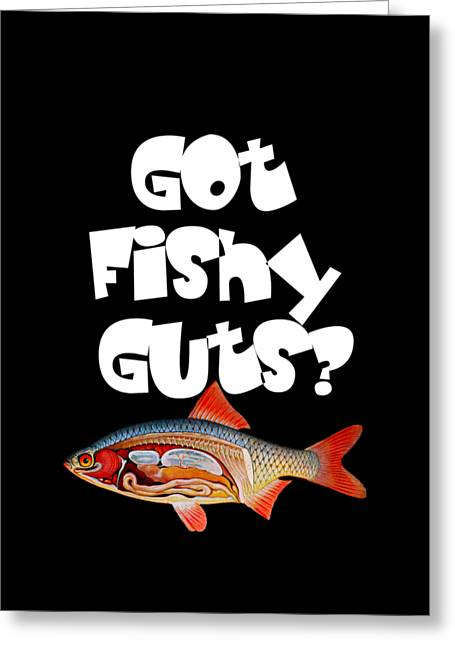 Dubious Greeting Cards - Got fishy guts Greeting Card by The one eyed Raven