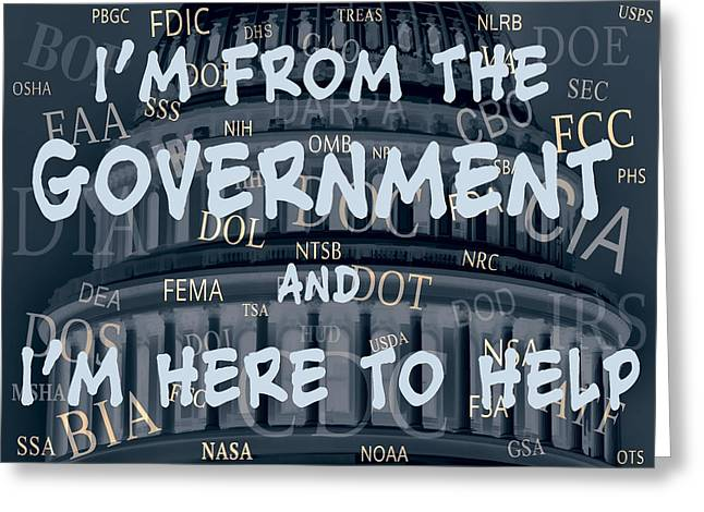 Government Help Greeting Card by Daniel Hagerman