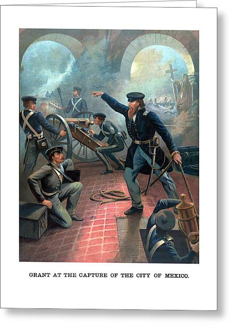 Us Grant Greeting Cards - Grant At The Capture Of The City Of Mexico Greeting Card by War Is Hell Store
