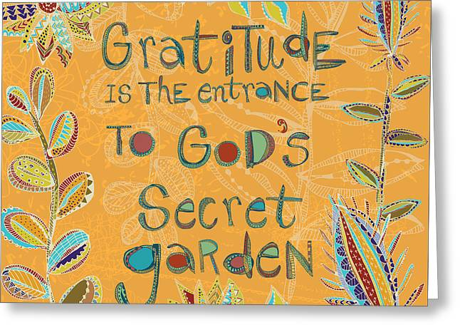 Gratitude Is The Entrance Greeting Card by Darlene Seale