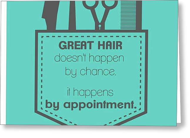 Great Hair Get Appointment Greeting Card by Bhavyassh Agarwal