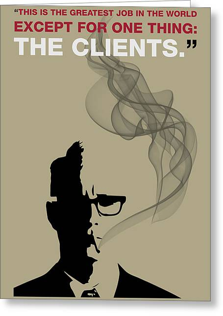 Greatest Job In The World - Mad Men Poster Roger Sterling Quote Greeting Card by Beautify My Walls