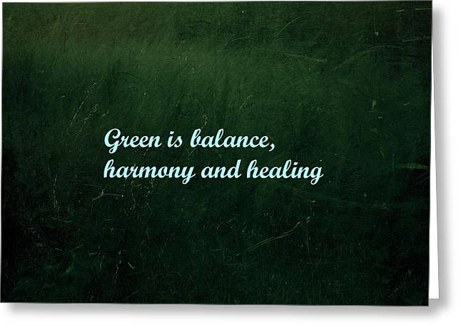 Mind-body-spirit Greeting Cards - Green is Balance Harmony and Healing Greeting Card by Dorothy Berry-Lound