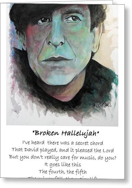 William Walts Greeting Cards - Hallalujah - Leonard Cohen Greeting Card by William Walts