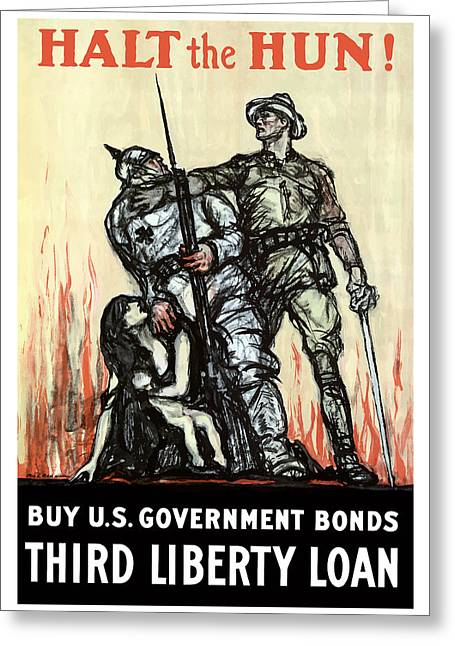 Wwi Greeting Cards - Halt The Hun Greeting Card by War Is Hell Store