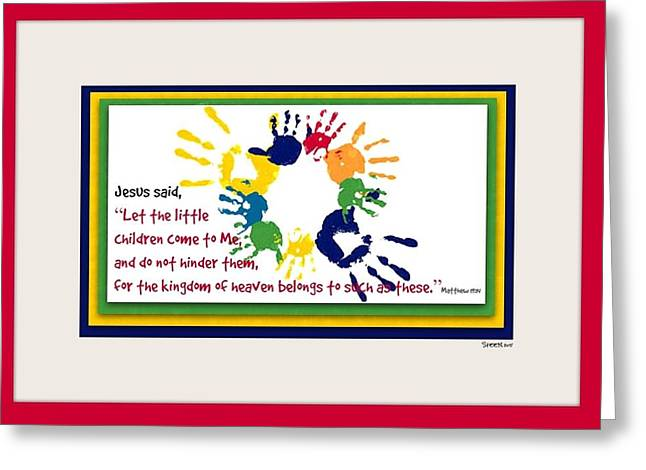 Let The Children Come To Me Print Greeting Cards - Handprints for Jesus Greeting Card by Christine Nichols